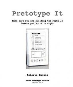 Pretotype it - Alberto Savoia