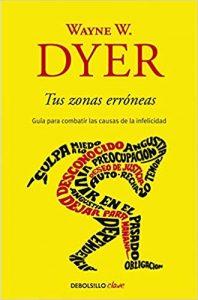 Tus zonas erroneas - Wayne W. Dyer