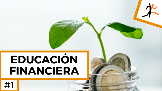 Educación financiera #1