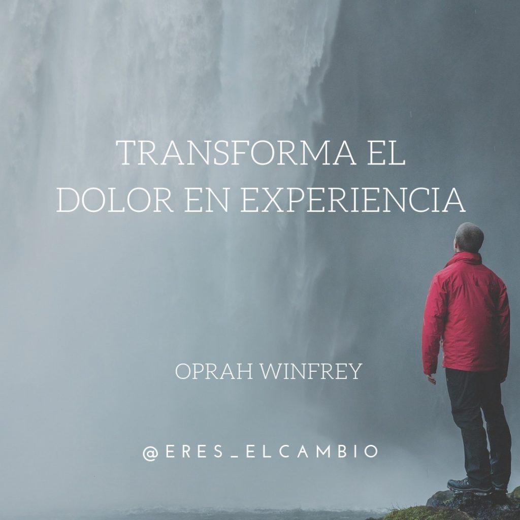 Transforma el dolor en experiencia - Oprah Winfrey